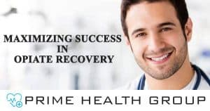 Maximizing Success in Opiate Recovery